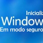 COMO INICIALIZAR O WINDOWS 8 EM MODO SEGURO DEFINITIVO