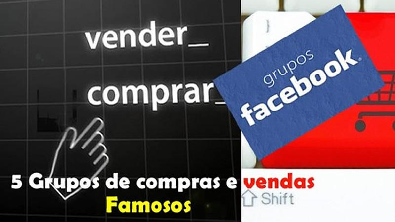 8 Grupos famosos de compras e vendas no facebook  d21b896c73cb4