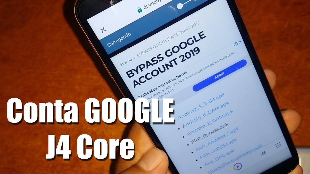Como Remover A Conta Google Do J4 Core Em 2019